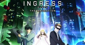 Ingress the Animation Subtitle Indonesia Batch